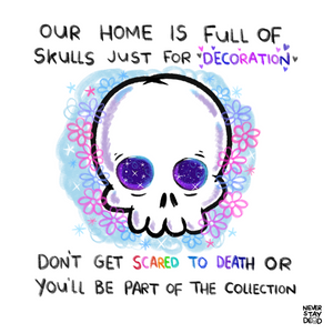 'Our Home Is Full Of Skulls' Print (8x8)