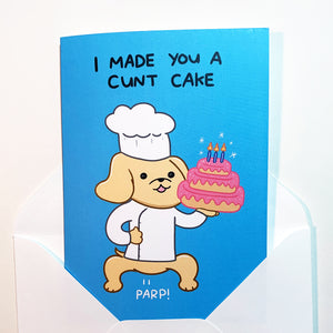 'I Made You A C*nt Cake' Card