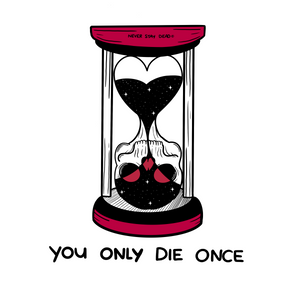 'You Only Die Once' Print