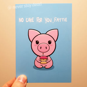 'No Cake For You' Pig Card