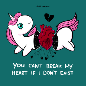 'You Can't Break My Heart' Print