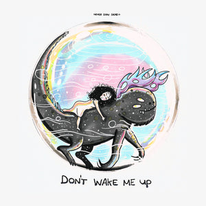 'Don't wake Me Up' Print