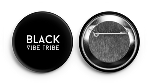 """Black Vibe Tribe"" 2.25 inch Button"