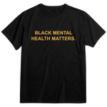 Black Mental Health Matters Tee
