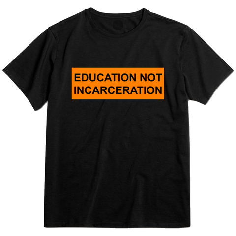 Education Not Incarceration Tee