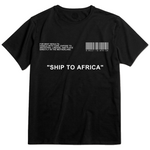 SHIP TO AFRICA TEE