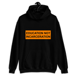 Education Not Incarceration Hoodie