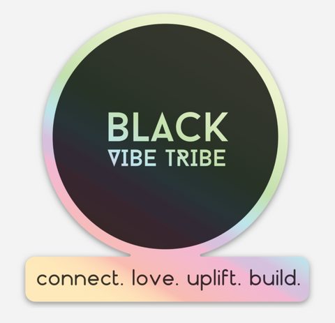 Black Vibe Tribe Holographic Sticker