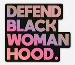 Defend Black Womanhood Holographic Sticker