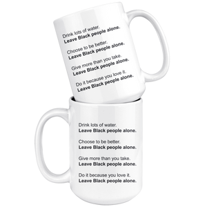 Leave Black People Alone Mug