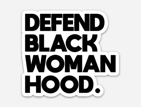 Defend Black Womanhood Sticker