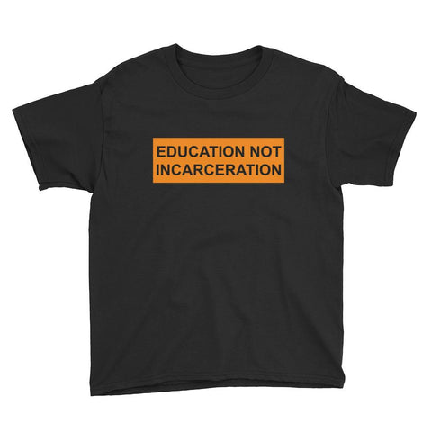 Education Not Incarceration Youth Short Sleeve T-Shirt