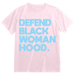 Defend Black Womanhood Tee