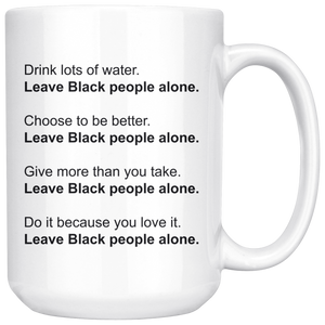 Open image in slideshow, Leave Black People Alone Mug