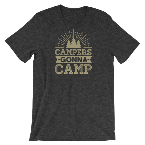 Campers Gonna Camp - Camping Short-Sleeve Unisex T-Shirt
