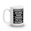 Freedom of Religion Means Freedom For All Religions - Coffee Mug