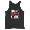 Climate Change Is Not A Liberal Conspiracy - Unisex Tank Top