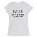 Raise Boys And Girls The Same Way - Ladies' Short Sleeve T-Shirt - Cruel World Apparel Shirts Clothing