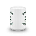 Don't Panic It's Organic - Marijuana Coffee Mug