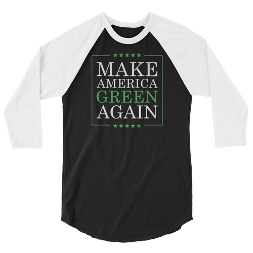 Make America Green Again - Planet Earth Environmental Activist Gift -3/4 sleeve raglan shirt
