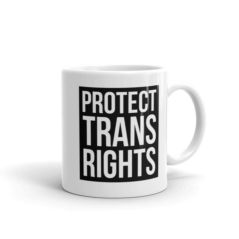 Protect Trans Rights - Coffee Mug - Cruel World Apparel Shirts Clothing