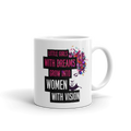 Little Girls With Dreams Grow Into Women With Vision - Coffee Mug