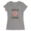I Doughnut Care About Your Unrealistic Beauty Standards - Ladies' Short Sleeve T-Shirt