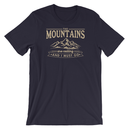 The Mountains Are Calling And I Must Go - Camping Short-Sleeve Unisex T-Shirt