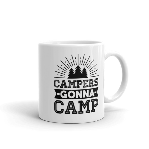 Campers Gonna Camp - Coffee Mug Camping Gift National Park