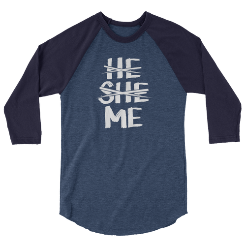 He She Me - 3/4 Sleeve Raglan Shirt - Cruel World Apparel Shirts Clothing