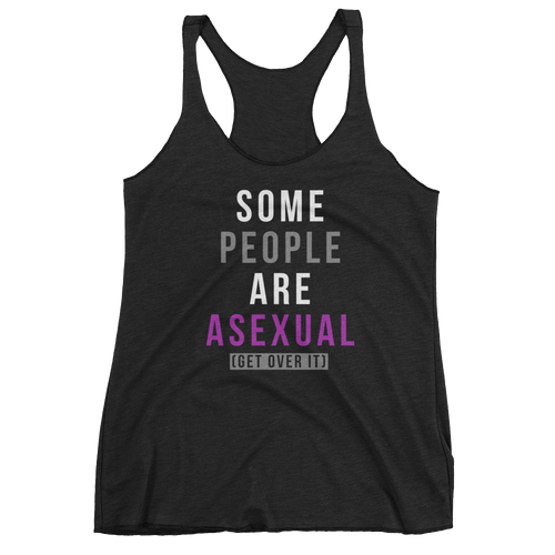 Some People Are Asexual Get Over It - Women's Tank Top