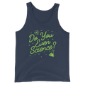 Do You Even Science? - Unisex Tank Top