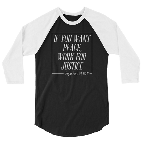 If You Want Peace Work For Justice - 3/4 Sleeve Raglan Shirt