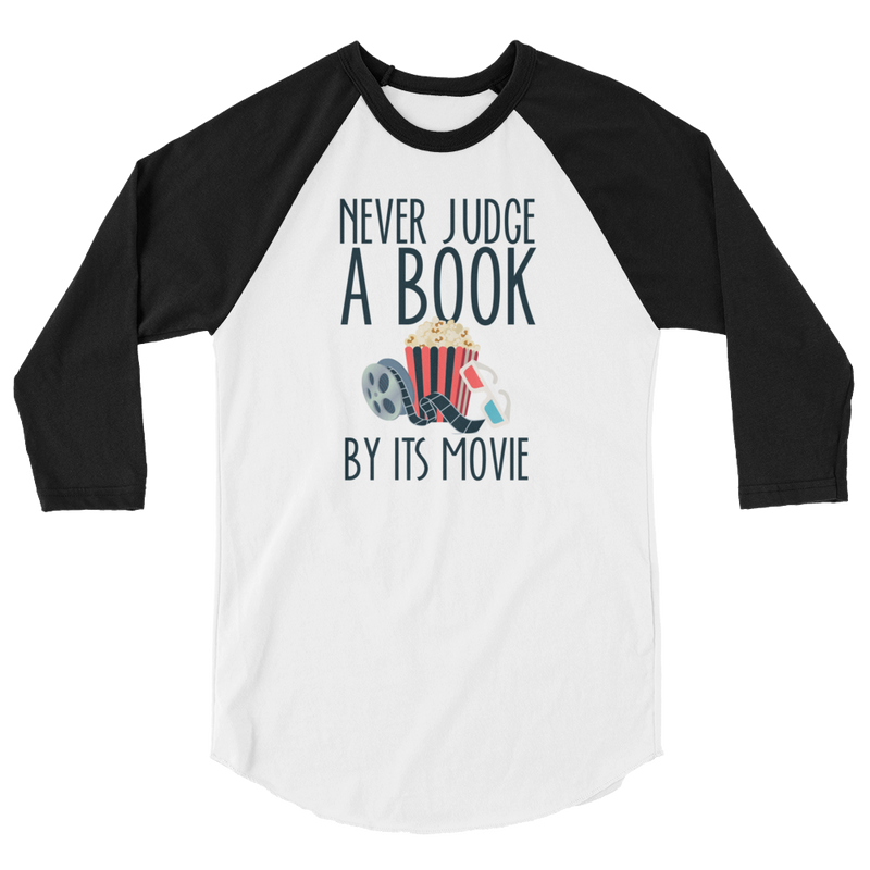 Never Judge A Book By Its Movie - 3/4 Sleeve Raglan Shirt