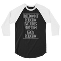 Freedom Of Religion Means Freedom From Religion - 3/4 Sleeve Raglan Shirt