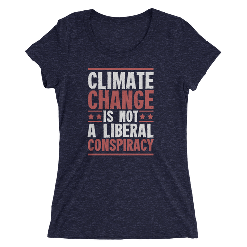 Climate Change Is Not A Liberal Conspiracy - Ladies' Short Sleeve T-Shirt