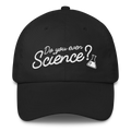 Do You Even Science? Classic Dad Cap Hat