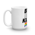 Bitch Don't Kill My Pride - LGBTQ Pride Coffee Mug