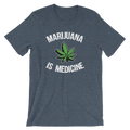 Marijuana Is Medicine - Unisex Short Sleeve T-Shirt
