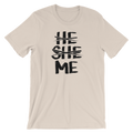 He She Me - Unisex Short Sleeve T-Shirt - Cruel World Apparel Shirts Clothing