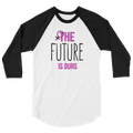 The Future Is Ours - 3/4 Sleeve Raglan Shirt