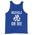 Recycle Or Die - Unisex Tank Top