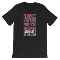 Feminist Dictionary Definition - A Person Who Believe In The Social, Political, And Economic Equality Of The Sexes - Unisex Short Sleeve T-Shirt