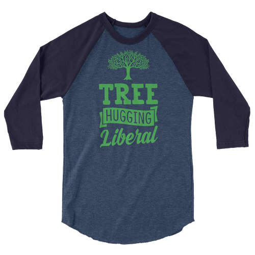 Tree Hugging Liberal - Planet Earth Environmental Activist Gift - 3/4 sleeve raglan shirt