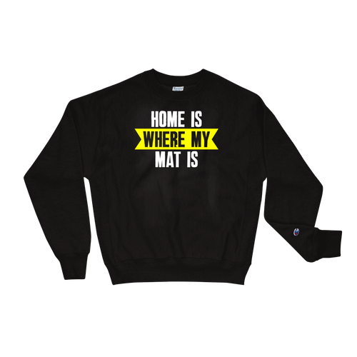Home Is Where My Mat Is - Yoga Champion Sweatshirt