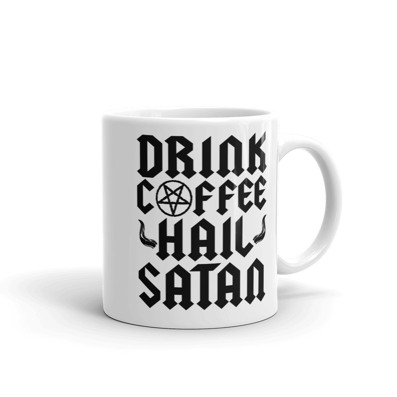 Drink Coffee Hail Satan - Coffee Mug
