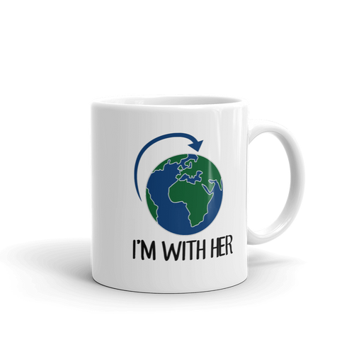 I'm With Her - Planet Earth Environmental Gift - Coffee Mug