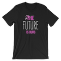 The Future Is Ours - Unisex Short Sleeve T-Shirt