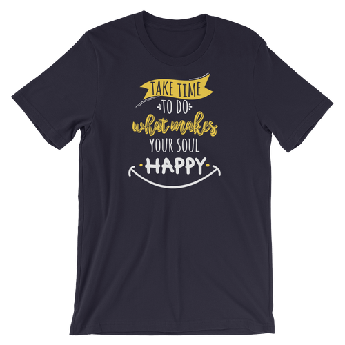 Take Time To Do What Makes Your Soul Happy - Yoga Short-Sleeve Unisex T-Shirt