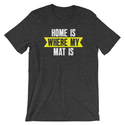 Home Is Where My Mat Is - Yoga Short-Sleeve Unisex T-Shirt